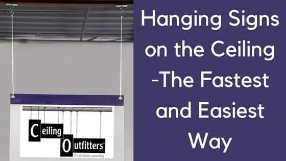 Hanging Signs On The Ceiling – The Fastest and Easiest Way