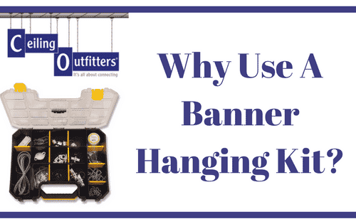 Why Use Our Essentials Banner Hanging Kit?
