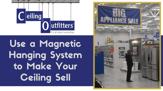 Use a Magnetic Hanging System to Make Your Ceiling Sell