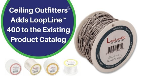 Ceiling Outfitters Adds LoopLine™ 400 to the Existing Product Catalog