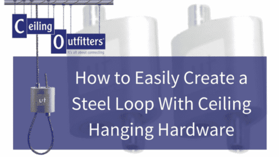 How to Easily Create a Steel Cable Loop with Ceiling Hanging Hardware
