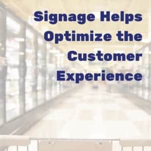Signage helps optimize the customer experience