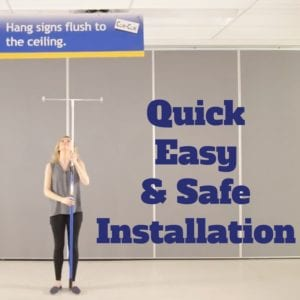 Quick Easy & Safe Ceiling Sign Installation