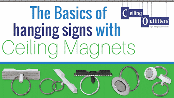 The Basics of Hanging Signs with Ceiling Magnets