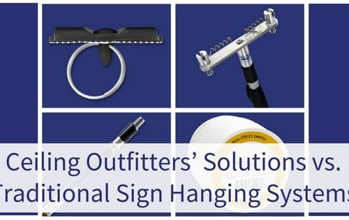 Ceiling Outfitters' Solutions vs. Traditional Sign Hanging Systems
