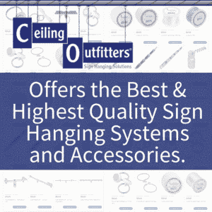 Offers the Best & Highest Quality Sign Hanging Systems and Accessories.