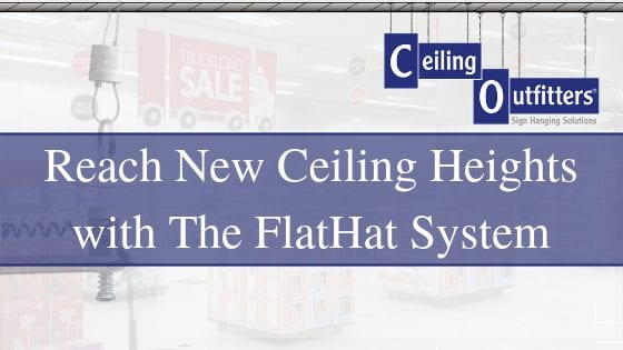Reach New Ceiling Heights with The FlatHat™ System