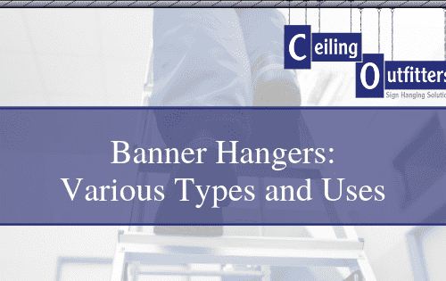 Banner Hangers: How To Hang Banners from Ceilings