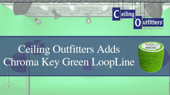 Ceiling Outfitters® Adds Chroma Key Green LoopLine™ To Their Existing Product Catalog