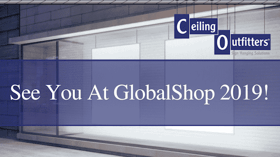 Ceiling Outfitters to Exhibit at GlobalShop 2019