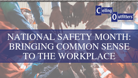 June is National Safety Month: Bringing Common Sense to the Workplace