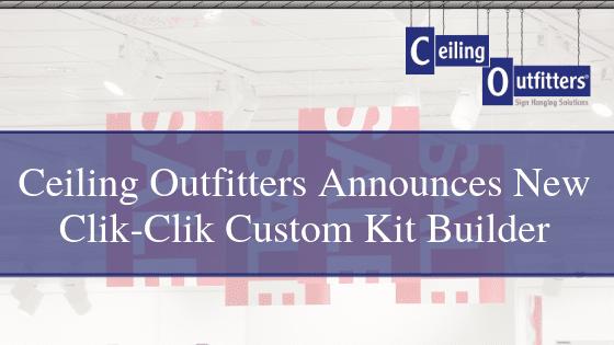 Ceiling Outfitters® Announces New Clik-Clik™ Custom Kit Builder for Easier Online Ordering